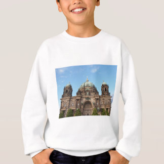 Berliner Dom Berlin Cathedral Germany Sweatshirt