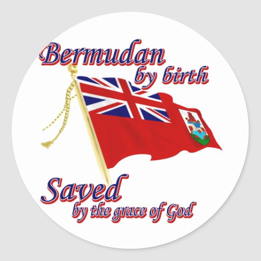 Bermudian by birth saved by the grace of God Stickers