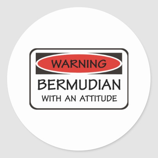 Bermudian With An Attitude Stickers