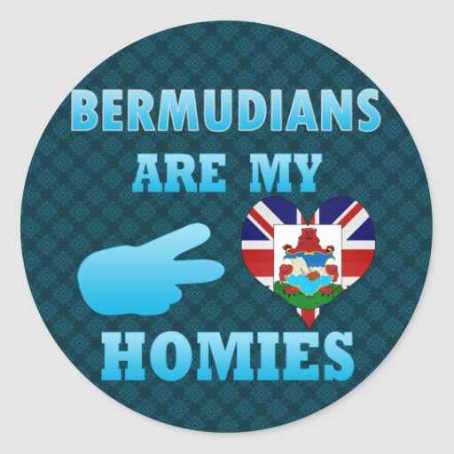 Bermudians are my Homies Round Stickers