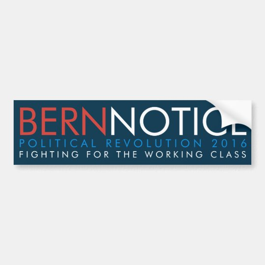 Bern Notice Political Revolution 2016 Bumper Sticker