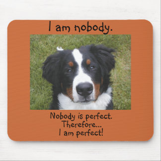 Bernese puppy face nobody is perfect mouse mat