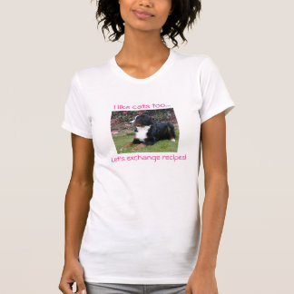 Bernese that likes cats. T-Shirt