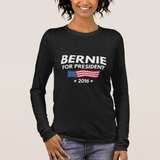 Bernie For President Long Sleeve T-Shirt