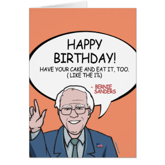 Bernie Sanders Birthday - Have your cake Card