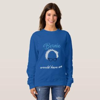 Bernie Sanders Would have Won Protest Sweatshirt