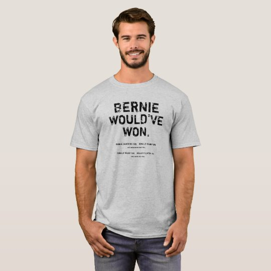BERNIE WOULD'VE WON Light Shirt