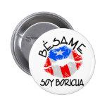 Besame Soy Boricua Kiss Me I'm Puerto Rican Button
