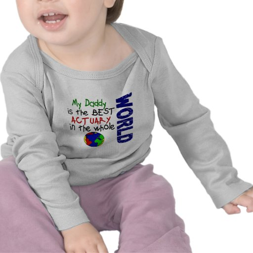 Best Actuary In World (Daddy) Tee Shirts