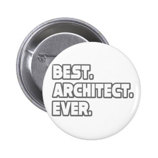 Best Architect Ever 6 Cm Round Badge