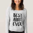 Best Aunt Ever funny auntie saying T-Shirt