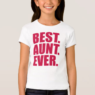 Best. Aunt. Ever. (pink) T-shirts