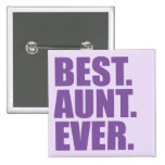 Best. Aunt. Ever. (purple) Pin