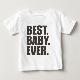 Best. Baby. Ever. Tshirt
