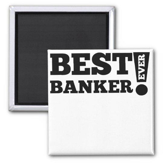 Best Banker Ever Square Magnet