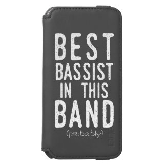 Best Bassist (probably) (wht) Incipio Watson™ iPhone 6 Wallet Case
