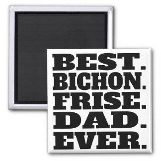 Best Bichon Frise Dad Ever Square Magnet