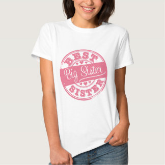 Best Big Sister -rubber stamp effect- T-shirts
