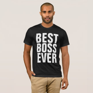 BEST BOSS EVER T-shirts