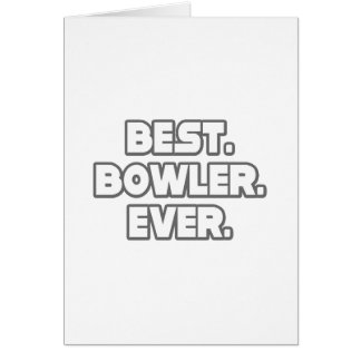 Best Bowler Ever Greeting Card