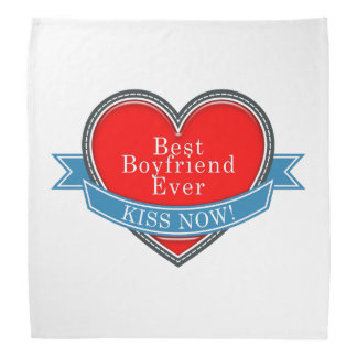 Best Boyfriend Ever Bandana