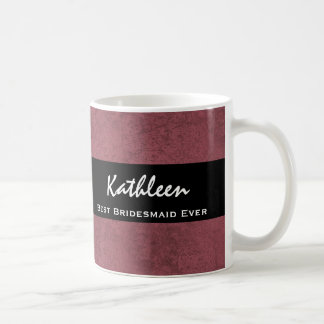 BEST BRIDESMAID EVER Custom Name Dark Pink Grunge Coffee Mugs