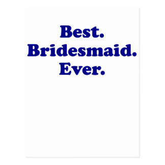 Best Bridesmaid Ever Post Card