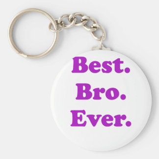Best Bro Ever Basic Round Button Key Ring