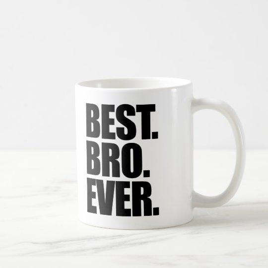 Best Bro Ever Coffee Mug