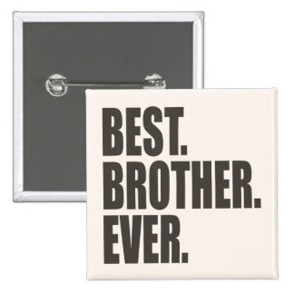 Best. Brother. Ever. 15 Cm Square Badge