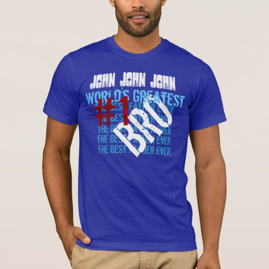 Best Brother Ever Greatest Brother  #1 Brother T-Shirt