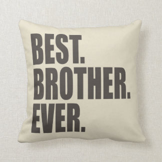 Best. Brother. Ever. Throw Cushion