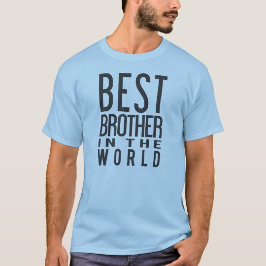 Best brother in the world t-shirt