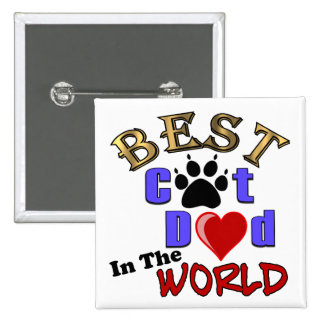 Best Cat Dad In The World for Father's Day Pinback Buttons