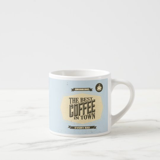 BEST Coffee in Town Mug