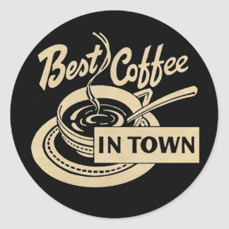 Best Coffee in Town Sepia Classic Round Sticker