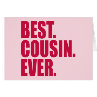 Best. Cousin. Ever. (pink) Greeting Card