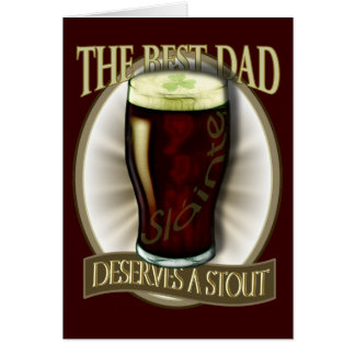 Best Dad Deserves A Stout Greeting Card