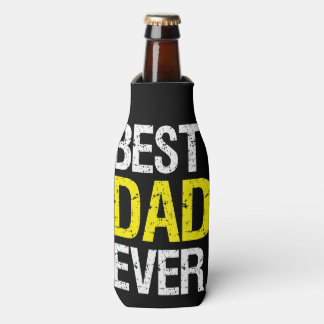Best Dad Ever Beer Cozy Bottle Cooler