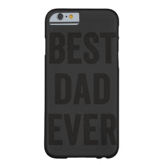 Best Dad Ever Black | iPhone 6 Case Barely There iPhone 6 Case