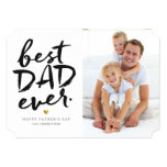Best Dad Ever | Black On White 13 Cm X 18 Cm Invitation Card