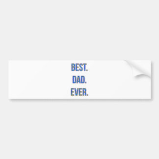 Best Dad Ever Bumper Stickers