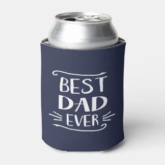 Best Dad Ever Can Cooler | Custom Color