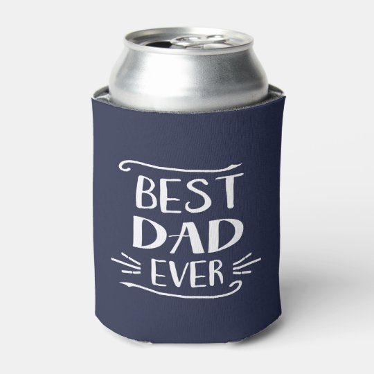 Best Dad Ever Can Cooler | Custom Colour