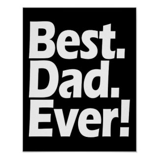 Best Dad Ever Exclamation Black/White Father's Day Poster