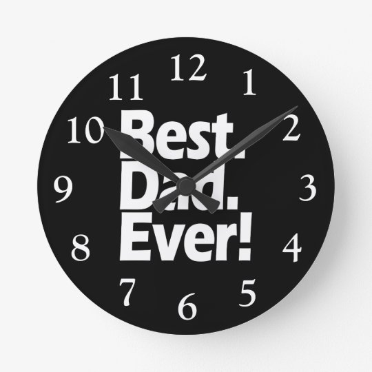 Best Dad Ever Exclamation Black/White Father's Day Round