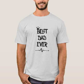 Best Dad Ever - Gift For Father's Day T-Shirt