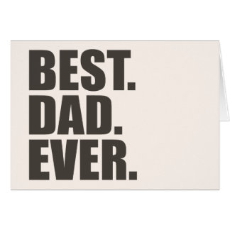 Best. Dad. Ever. Greeting Card