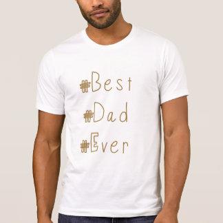 #Best #Dad #Ever hashtag tshirt