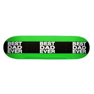 Best Dad Ever Lg Green Skate Deck